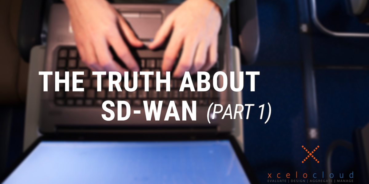The Truth About SD-WAN (Part 1)