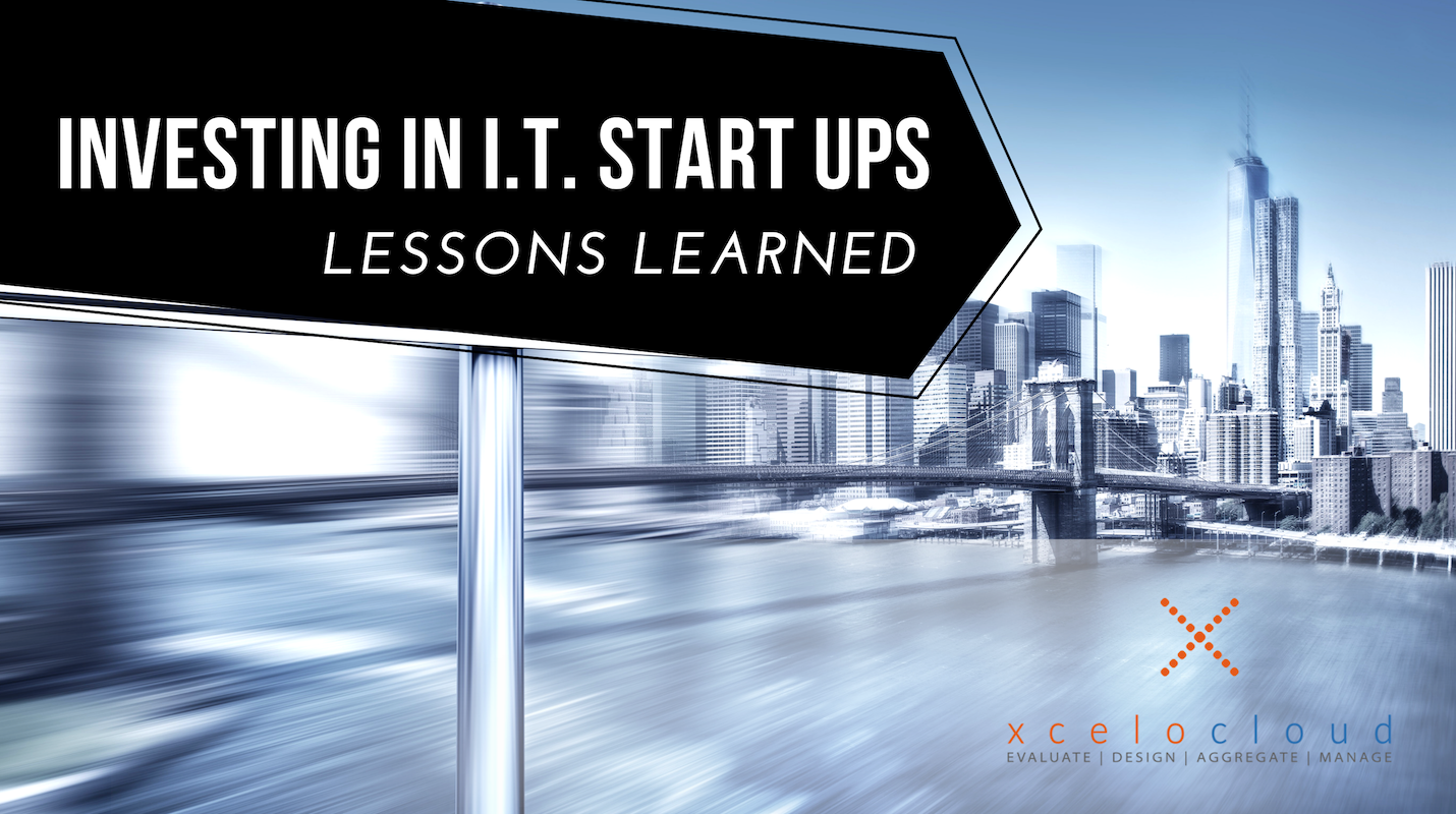 INVESTING IN I.T. START UPS – LESSONS LEARNED!