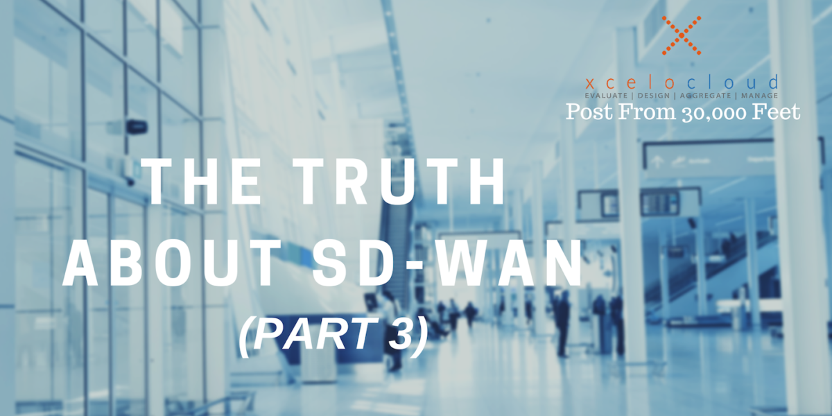 The Truth About SD-WAN (Part 3)